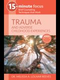 Trauma and Adverse Childhood Experiences: Brief Counseling Techniques That Work