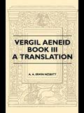 Vergil Aeneid, Book III - A Translation