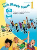 Alfred's Kid's Ukulele Course 1: The Easiest Ukulele Method Ever!, Book, CD & DVD [With 2 CDs]