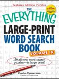 The Everything Large-Print Word Search Book, Volume IV: 150 All-New Word Search Puzzles--In Large Print!