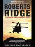 Roberts Ridge: A Story of Courage and Sacrifice on Takur Ghar Mountain, Afghanistan