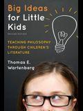Big Ideas for Little Kids: Teaching Philosophy Through Children's Literature