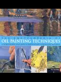 The Encyclopedia of Oil Painting Techniques: A Comprehensive Visual Guide to Traditional and Contemporary Techniques