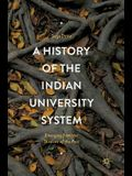 A History of the Indian University System: Emerging from the Shadows of the Past
