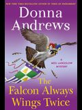 The Falcon Always Wings Twice: A Meg Langslow Mystery