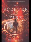 The Scepter of Fire (Oliver Blue and the School for Seers-Book Four)