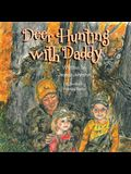 Deer Hunting with Daddy