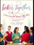 Better Together: Because You're Not Meant to Mom Alone