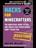 Hacks for Minecrafters: Redstone: The Unofficial Guide to Tips and Tricks That Other Guides Won't Teach You