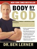 Body by God: The Owner's Manual for Maximized Living