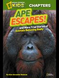 Ape Escapes!: And More True Stories of Animals Behaving Badly
