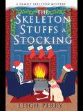The Skeleton Stuffs a Stocking: A Family Skeleton Mystery (#6)