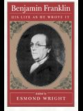 Benjamin Franklin: His Life as He Wrote It