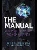 The Manual: with Isabella, Mother and God, Elizabeth