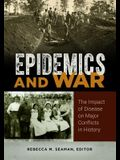 Epidemics and War: The Impact of Disease on Major Conflicts in History