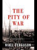 The Pity of War: Explaining World War I (Revised)