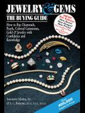 Jewelry & Gemsa the Buying Guide (7th Edition): How to Buy Diamonds, Pearls, Colored Gemstones, Gold & Jewelry with Confidence and Knowledge