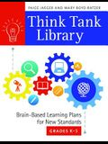 Think Tank Library: Brain-Based Learning Plans for New Standards, Grades K-5