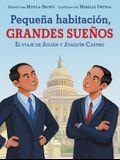 Pequeña Habitación, Grandes Sueños: El Viaje de Julián Y Joaquín Castro: Small Room, Big Dreams (Spanish Edition)