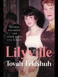 Lilyville: Mother, Daughter, and Other Roles I've Played