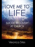 Love Me to Life: Suicide Recovery at Church