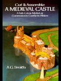 Cut & Assemble a Medieval Castle: A Full-Color Model of Caernarvon Castle in Wales