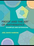 Proof and the Art of Mathematics: Examples and Extensions