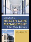 Understanding Health Care Management: A Case Study Approach