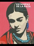 Estampas de la Raza: Contemporary Prints From The Romo Collection
