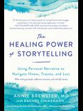 The Healing Power of Storytelling: The Art and Science of Navigating Illness, Trauma, and Loss Through Personal Narrative