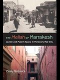 The Mellah of Marrakesh: Jewish and Muslim Space in Morocco's Red City