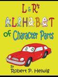 L & R's Alphabet of Character Parts