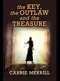 The Key, The Outlaw, and the Treasure