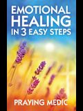 Emotional Healing in 3 Easy Steps