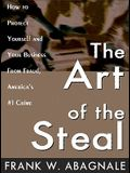 The Art of the Steal Lib/E: How to Protect Yourself and Your Business from Fraud, America's #1 Crime