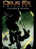 Deus Ex Universe Volume 1: Children's Crusade