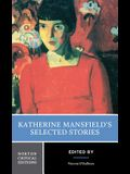 Katherine Mansfield's Selected Stories (Norton Critical Edition)