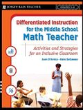Differentiated Instruction for the Middle School Math Teacher: Activities and Strategies for an Inclusive Classroom, Grades 5-8