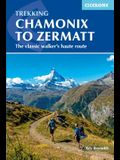 Chamonix to Zermatt: The Classic Walker's Haute Route