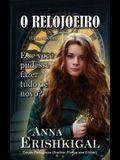 O Relojoeiro: Um conto (Edição Portuguesa)