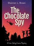 The Chocolate Spy (The Crime-Solving Cousins Mysteries Book 3)