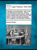 A Treatise on Conveyancing: With a View to Its Application to Practice: Being a Series of Practical Observations, Written in a Plain, Familiar Sty