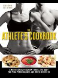Athlete's Cookbook: A Nutritional Program to Fuel the Body for Peak Performance and Rapid Recovery