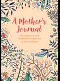 A Mother's Journal: Recollections and Reflections to Pass on to Your Children