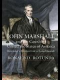 John Marshall and the Cases That United the States of America: John Marshall and the Cases That United the States of America (Beveridge's Abridged Lif