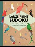 Large Print Sudoku: Entertaining Puzzles to Keep Your Brain Active