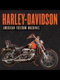 Harley-Davidson: American Freedom Machines