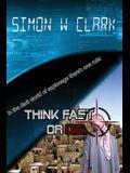 Think Fast or Die