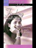Finding God's Will (Just Between Us)