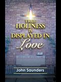 True Holiness Is Displayed in Love